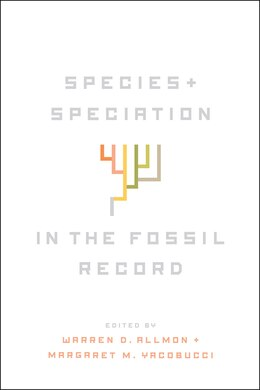 Book Species And Speciation In The Fossil Record by Warren D. Allmon