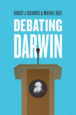 Book Debating Darwin by Robert J. Richards
