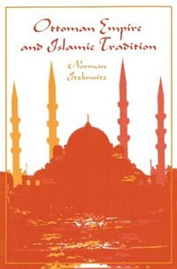 Book Ottoman Empire and Islamic Tradition by Norman Itzkowitz