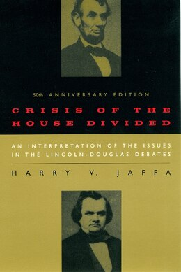 Book Crisis of the House Divided: An Interpretation of the Issues in the Lincoln-Douglas Debates, 50th… by Harry V. Jaffa