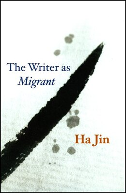 Book The Writer as Migrant by Ha Jin