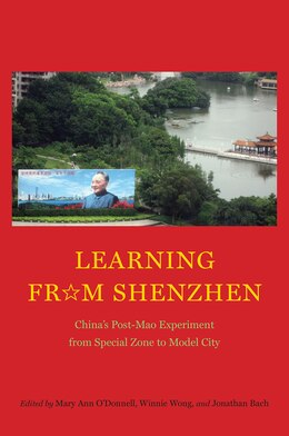 Book Learning From Shenzhen: China's Post-mao Experiment From Special Zone To Model City by Mary Ann O'donnell