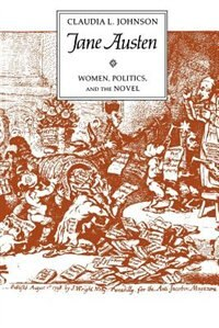 Book Jane Austen: Women, Politics, and the Novel by Claudia L. Johnson