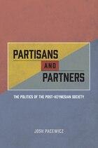 Partisans And Partners: The Politics Of The Post-keynesian Society
