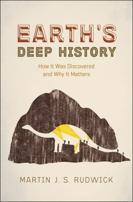 Book Earth's Deep History: How It Was Discovered And Why It Matters by Martin J. S. Rudwick