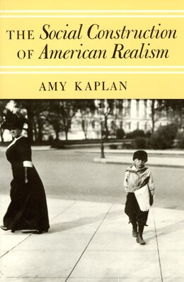 Book The Social Construction of American Realism by Amy Kaplan