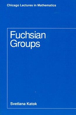 Book Fuchsian Groups by Svetlana Katok