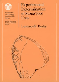 Experimental Determination Of Stone Tool Uses: A Microwear Analysis