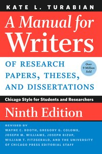 A Manual For Writers Of Research Papers, Theses, And Dissertations, Ninth Edition: Chicago Style…