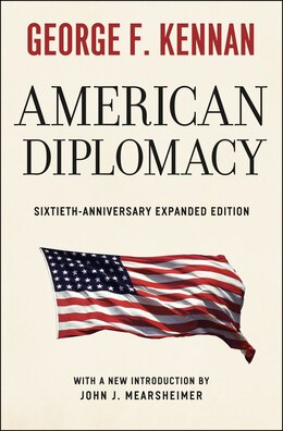 Book American Diplomacy: Sixtieth-Anniversary Expanded Edition by George F. Kennan