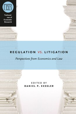 Book Regulation versus Litigation: Perspectives from Economics and Law by Daniel P. Kessler