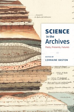 Book Science In The Archives: Pasts, Presents, Futures by Lorraine Daston