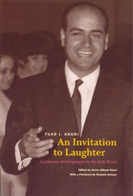 Book An Invitation to Laughter: A Lebanese Anthropologist in the Arab World by Fuad I. Khuri