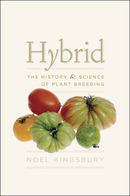 Book Hybrid: The History and Science of Plant Breeding by Noel Kingsbury