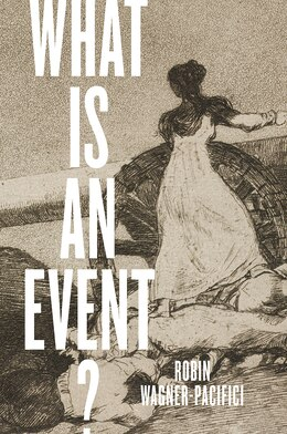 Book What Is An Event? by Robin Wagner-Pacifici