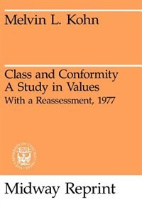 Book Class And Conformity: A Study in Values by Melvin Kohn