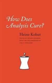 Book How Does Analysis Cure? by Heinz Kohut