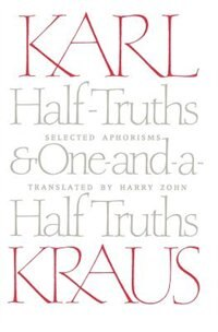 Book Half-truths And One-and-a-half Truths: Selected Aphorisms by Karl Kraus