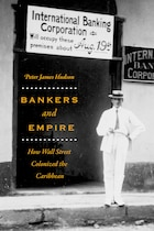 Bankers And Empire: How Wall Street Colonized The Caribbean