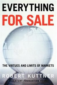 Book Everything For Sale: The Virtues and Limits of Markets by Robert Kuttner