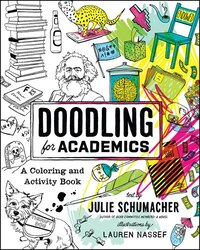 Doodling For Academics: A Coloring And Activity Book