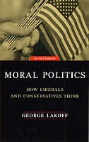 Book Moral Politics: How Liberals and Conservatives Think, Second Edition by George Lakoff
