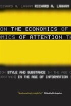The Economics of Attention: Style and Substance in the Age of Information