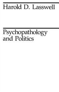 Book Psychopathology and Politics by Harold D. Lasswell