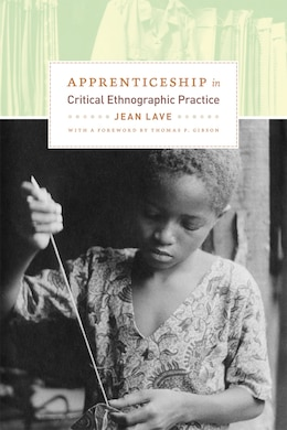 Book Apprenticeship in Critical Ethnographic Practice by Jean Lave