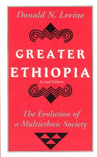 Greater Ethiopia: The Evolution of a Multiethnic Society