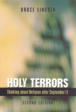 Book Holy Terrors, Second Edition: Thinking About Religion After September 11 by Bruce Lincoln