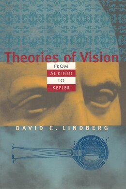 Book Theories of Vision from Al-Kindi to Kepler by David C. Lindberg
