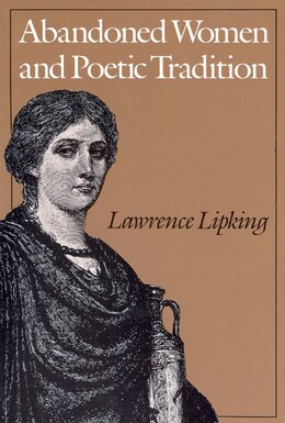 Book Abandoned Women and Poetic Tradition by Lawrence Lipking