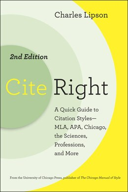 Book Cite Right, Second Edition: A Quick Guide to Citation Styles--MLA, APA, Chicago, the Sciences… by Charles Lipson