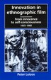 Innovation In Ethnographic Film: From Innocence to Self-Consciousness, 1955-1985 by Peter Loizos