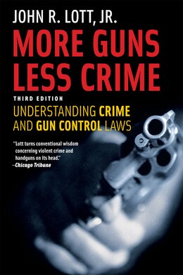 Book More Guns, Less Crime: Understanding Crime and Gun Control Laws, Third Edition by John R. Lott