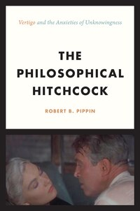 The Philosophical Hitchcock: ?vertigo? And The Anxieties Of Unknowingness