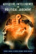 Book Affective Intelligence and Political Judgment by George E. Marcus
