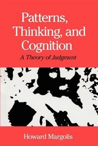 Book Patterns, Thinking, And Cognition: A Theory of Judgment by Howard Margolis