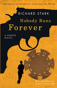 Nobody Runs Forever: A Parker Novel