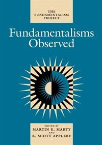 Book Fundamentalisms Observed by Martin E. Marty