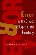 Book Error and the Growth of Experimental Knowledge by Deborah G. Mayo