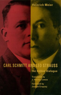 Book Carl Schmitt And Leo Strauss: The Hidden Dialogue by Heinrich Meier