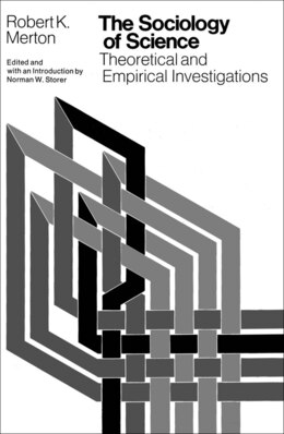 Book The Sociology Of Science: Theoretical and Empirical Investigations by Robert K. Merton