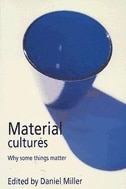 Book Material Cultures: Why Some Things Matter by Daniel Miller