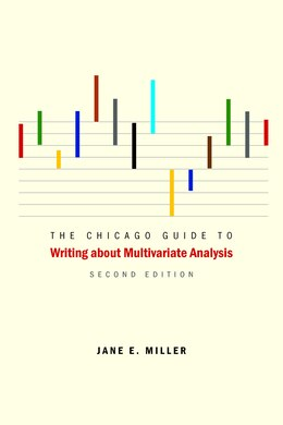 Book The Chicago Guide To Writing About Multivariate Analysis, Second Edition by Jane E. Miller