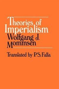 Book Theories of Imperialism by Wolfgang J. Mommsen