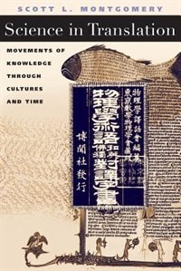 Book Science in Translation: Movements of Knowledge through Cultures and Time by Scott L. Montgomery