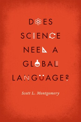 Book Does Science Need A Global Language?: English And The Future Of Research by Scott L. Montgomery