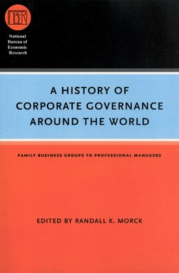 Book A History of Corporate Governance around the World: Family Business Groups to Professional Managers by Randall K. Morck